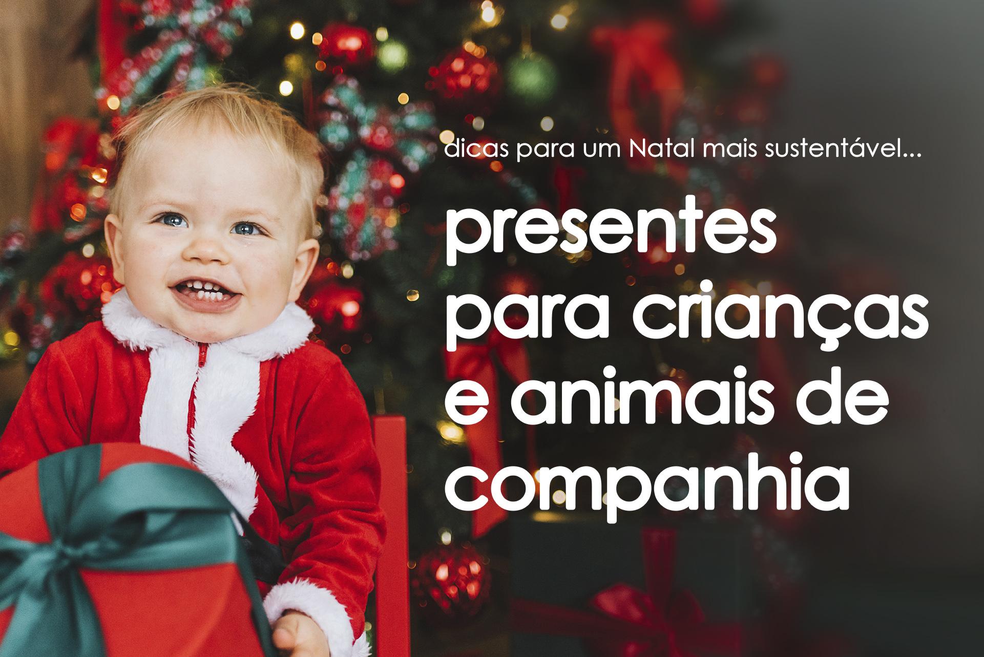 Natal mais sustentável: Presentes para crianças e animais de companhia